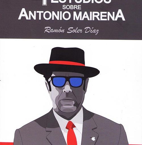 """Aula de Flamenco.- Ramón Soler nos presenta su libro """"4 estudios sobre AntonioMairena"""""""