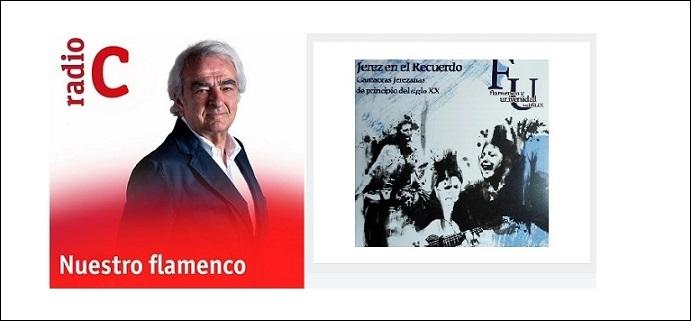 """""""Nuestro Flamenco"""" de RNE Clásica se hace eco de las Jornadas de Estudio del Cante UCA –Jerez"""