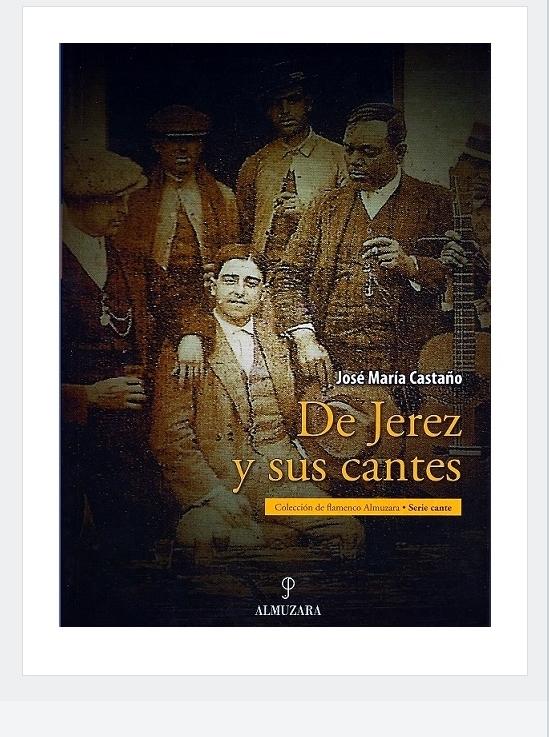 """El libro """"De Jerez y sus cantes"""" (Editorial Almuzara) cumple diezaños"""