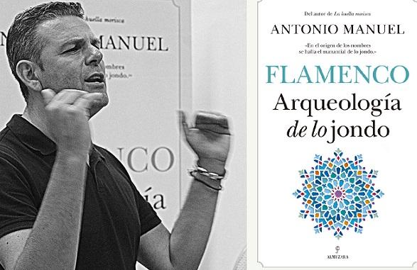 "Programa.- Antonio Manuel nos presenta  ""Flamenco, arqueología de lojondo"""