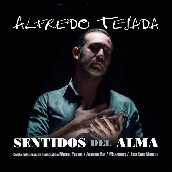"""Entrevista.- El cantaor Alfredo Tejada nos presenta su disco """"Sentidos delalma"""""""