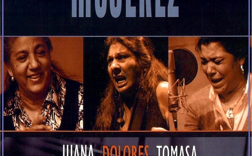 """Aula de Flamenco.- 10 años del disco """"Mujerez"""": Juana, Dolores y Tomasa(I)"""