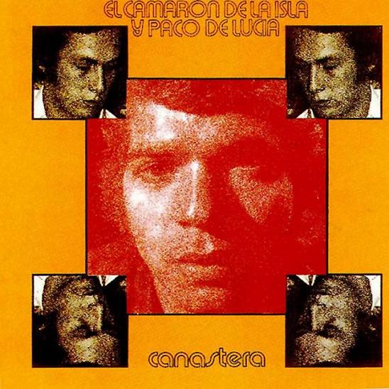 """Camarón & Paco de Lucía (4): """"1972, ¿La Canastera, un nuevo estilo para elflamenco?"""