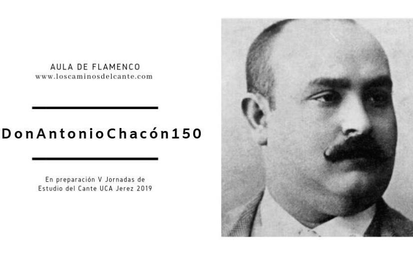 Aula de Flamenco.- Jornadas de Estudio del Cante #DonAntonioChacón150
