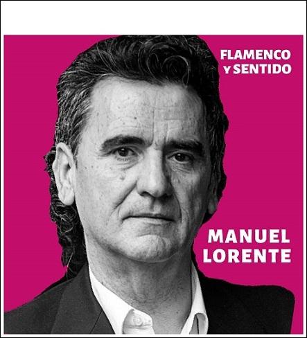 """Entrevista.- El cantaor Manuel Lorente nos presenta su disco """"Flamenco ySentido"""""""