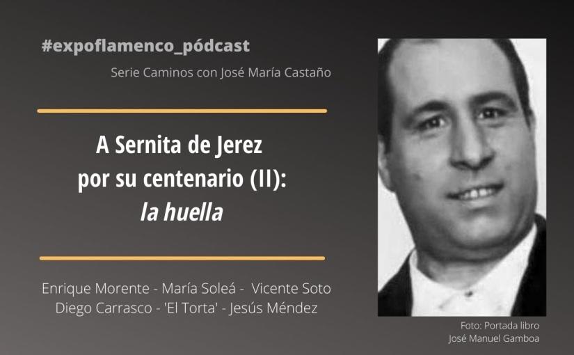 La huella de Sernita de Jerez  (#expoflamenco_pódcast)